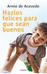 E-book Hazlos felices para que sean buenos