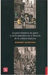 Papel LA GRAN MATANZA DE GATOS Y OTROS EPISODIOS EN LA HISTORIA DE LA CULTURA FRANCESA