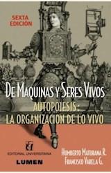 Papel DE MAQUINAS Y SERES VIVOS. AUTOPOIESIS: LA ORGANIZACION DE LO VIVO