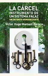 Papel CARCEL, LA. INSTRUMENTO DE UN SISTEMA FALAZ