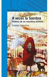 Papel A VECES LA SOMBRA-NVA EDIC