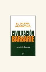 Papel EL DILEMA ARGENTINO: CIVILIZACION O BARBARIE