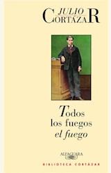 Papel TODOS LOS FUEGOS EL FUEGO (NVA EDICION) CORTAZAR