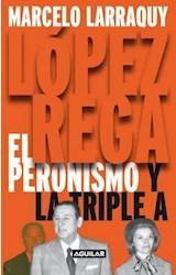 Papel LOPEZ REGA. EL PERONISMO Y LA TRIPLE A