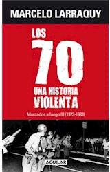 E-book Marcados a fuego 3 (1973 - 1983). Los 70, una historia violenta