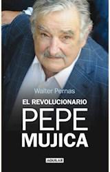 Papel EL REVOLUCIONARIO PEPE MUJICA