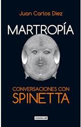 Papel MARTROPIA. CONVERSACIONES CON SPINETTA