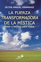 Libro La Fuerza Transformadora De La Mistica