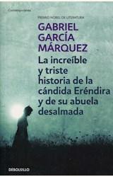 Papel INCREIBLE Y TRISTE HISTORIA DE LA CANDIDA ERENDIRA Y DE SU ABUELA DESALMADA