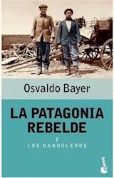 Papel PATAGONIA REBELDE, LA I LOS BANDOLEROS (BOOKET)