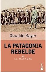 Papel PATAGONIA REBELDE, LA II LA MASACRE (BOOKET)