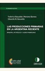 Papel LAS PRODUCCIONES PRIMARIAS EN LA ARGENTINA RECIENTE