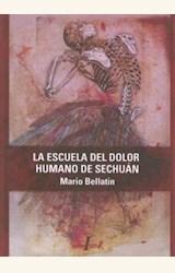 Papel LA ESCUELA DEL DOLOR / HUMANO SEGUN SECHUAN