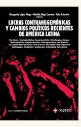Papel LUCHAS CONTRAHEGEMONICAS Y CAMBIOS POLITICOS RECIENTES DE AMERICA LATINA
