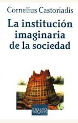 Papel INSTITUCION IMAGINARIA DE LA SOCIEDAD, LA
