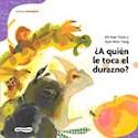Libro A Quien Le Toca El Durazno ?