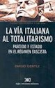 Libro La Via Italiana Al Totalitarismo