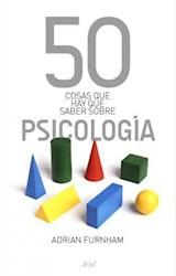 Papel 50 COSAS QUE HAY QUE SABER SOBRE PSICOLOGIA