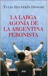 Papel LA LARGA AGONIA DE LA ARGENTINA PERONISTA