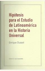 Papel HIPOTESIS PARA EL ESTUDIO DE LATINOAMERICANA EN LA HISTORIA UNIVERSAL