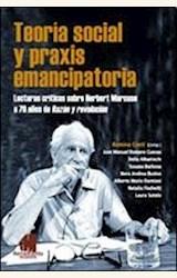Papel TEORIA SOCIAL Y PRAXIS EMANCIPATORIA