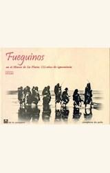 Papel FUEGUINOS EN EL MUSEO DE LA PLATA: 112 AÑOS DE IGNORANCIA
