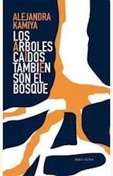 Papel LOS ARBOLES CAÍDOS TAMBIÉN SON EL BOSQUE