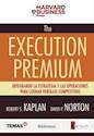 Libro The Execution Premium : Integrando La Estrategia Y Las Operaciones