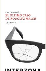 Papel EL ULTIMO CASO DE RODOLFO WALSH