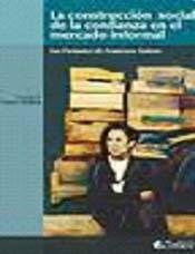 Papel LA CONSTRUCCION SOCIAL DE LA CONFIANZA EN EL MERCADO INFORMAL
