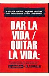 Papel DAR LA VIDA / QUITAR LA VIDA