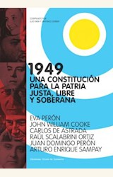 Papel 1949. UNA CONSTITUCION PARA LA PATRIA JUSTA, LIBRE Y SOBERANA