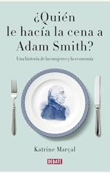 Papel ¿QUIEN LE HACIA LA CENA A ADAM SMITH?