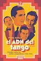 Libro El Adn Del Tango. Estudio Sobre Los Estilos Compositivos (1920-1935)