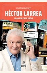 Papel HECTOR LARREA - UNA VIDA EN LA RADIO