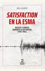 Papel SATISFACTION EN LA ESMA: MÚSICA Y SONIDO DURANTE LA ÚLTIMA DICTADURA (1976-1983)