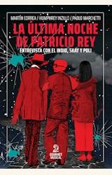 Papel LA ÚLTIMA NOCHE DE PATRICIO REY. ENTREVISTA CON EL INDIO, SKAY Y POLI