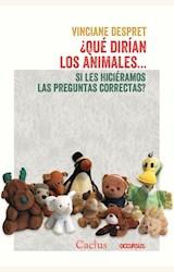Papel ¿ QUÉ DIRÍAN LOS ANIMALES ... SI LES HICIÉRAMOS LAS PREGUNTAS CORRECTAS ?
