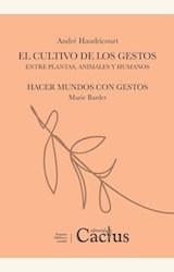 Papel EL CULTIVO DE LOS GESTOS - ENTRE PLANTAS, ANIMALES Y HUMANOS
