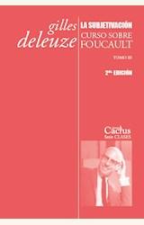 Papel LA SUBJETIVACIÓN - CURSO SOBRE FOUCAULT (2DA. EDICIÓN)