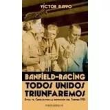 Papel BANFIELD-RACING. TODOS UNIDOS TRIUNFAREMOS