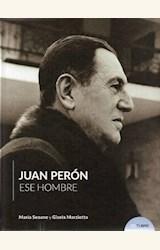 Papel JUAN PERÓN -ESE HOMBRE-