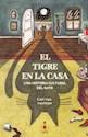 Libro El Tigre En La Casa. Una Historia Cultural Del Gato