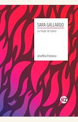 Papel SARA GALLARDO. LA MUJER DE HUMO