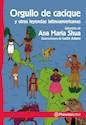 Libro Orgullo De Cacique Y Otras Leyendas Latinoamericanas
