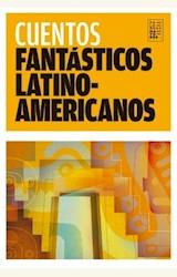 Papel CUENTOS FANTÁSTICOS LATINOAMERICANOS (2DA. ED.)
