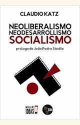 Papel NEOLIBERALISMO, NEODESARROLLISMO, SOCIALISMO