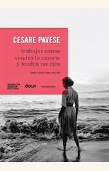 Papel TRABAJAR CANSA / VENDRÁ LA MUERTE Y TENDRÁ TUS OJOS