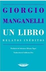 Papel UN LIBRO. RELATOS INÉDITOS. GIORGIO MANGANELLI