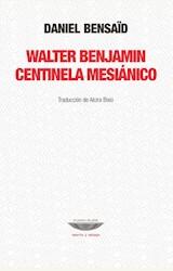 Papel WALTER BENJAMIN CENTINELA MESIÁNICO